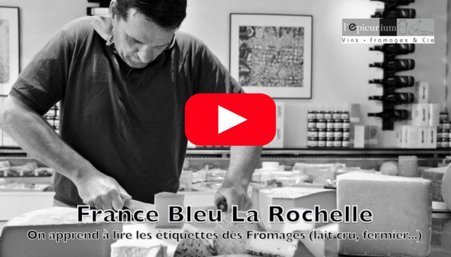 Emission France Bleu La Rochelle – La Cuisine – On apprend à lire les étiquettes des fromages